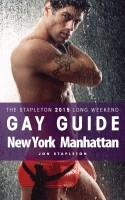 Jon Stapleton - New York / Manhattan - The Stapleton 2015 Long Weekend Gay Guide