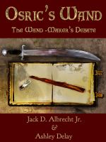 Cover for 'Osric's Wand: The Wand-Maker's Debate'