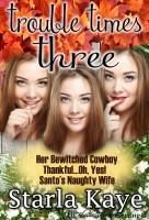 Starla Kaye - Trouble Times Three