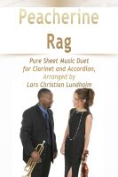 Pure Sheet Music - Peacherine Rag Pure Sheet Music Duet for Clarinet and Accordion, Arranged by Lars Christian Lundholm
