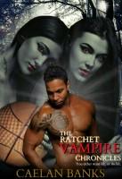 The Ratchet Vampire Chronicles 1
