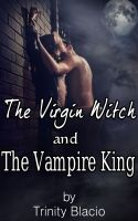 Trinity Blacio - The Virgin Witch and the Vampire King