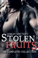 Ashley Spector - Stolen Fruits: The Complete Collection (A Historical Viking Erotic Romance Novella)