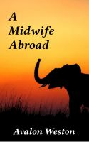 Avalon Weston - A Midwife Abroad