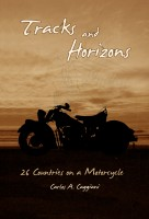 Carlos Caggiani - Tracks and Horizons: 26 Countries on a Motorcycle