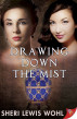 Drawing Down the Mist by Sheri Lewis Wohl