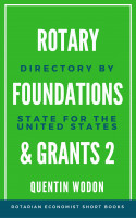 Rotary Foundations and Grants 2: Directory by State for the United States