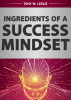 Ingredients Of a Success Mindset by Tony Leslie