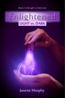 Janene Murphy - Enlightened: Light vs. Dark