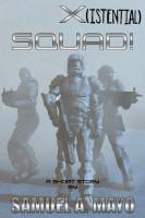 X(istential) Squad!