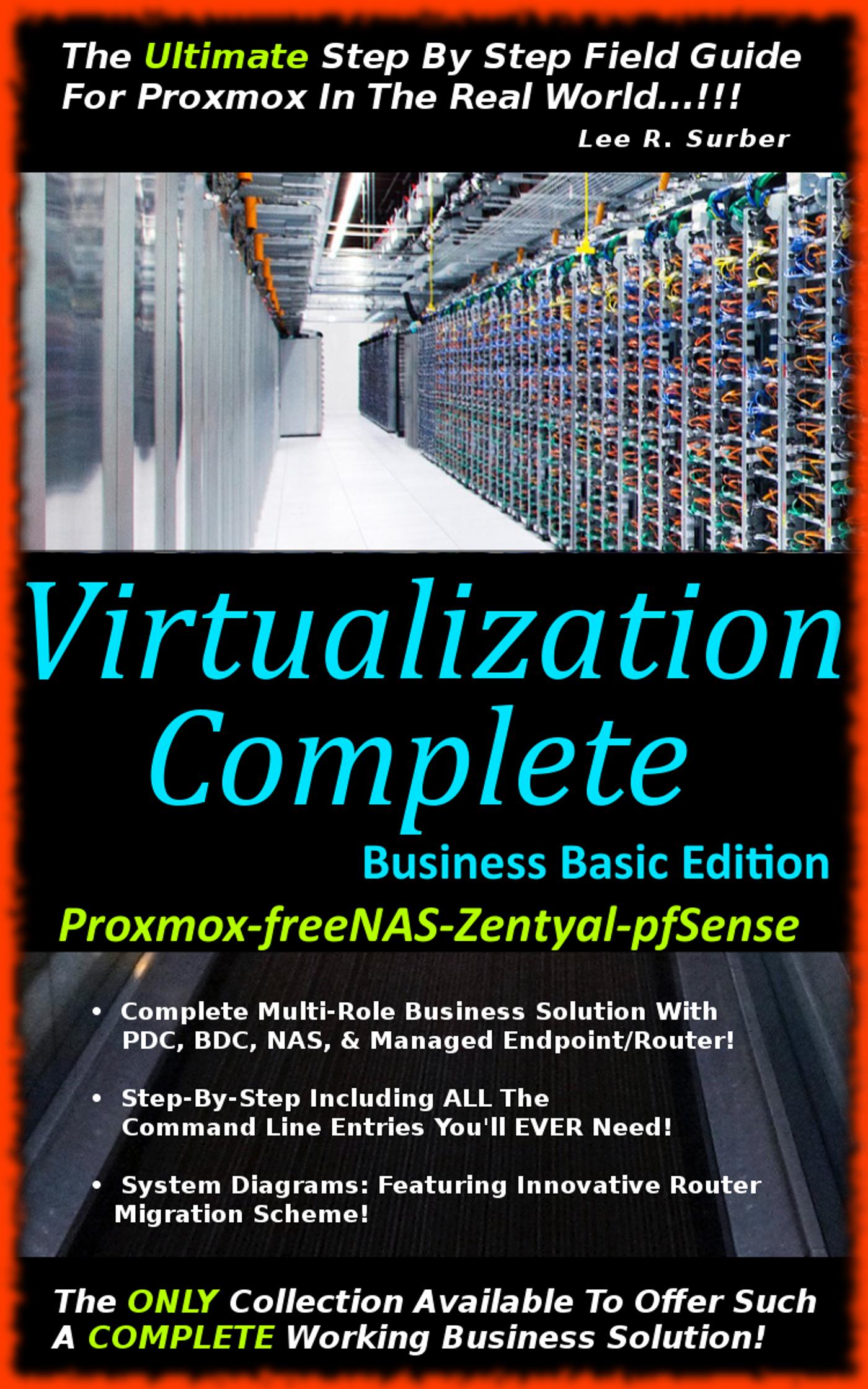 Virtualization Complete: Business Basic Edition  (Proxmox-freeNAS-Zentyal-pfSense), an Ebook by Lee Surber