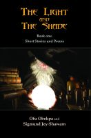OFU OBEKPA - The Light and the Shade. Book one, short stories and poems.