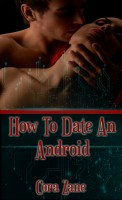 Cora Zane - How To Date An Android