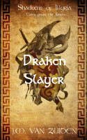 Shadows of Illyria: Tales from the Realm, Draken Slayer