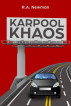 Karpool Khaos by R.A. Newman