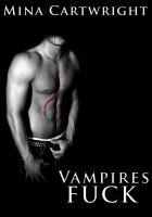 Mina Cartwright - Vampires Fuck (Reluctant M/m Vampire Erotica)