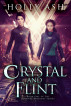 Crystal and Flint by Holly Ash