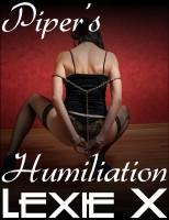 Lexie X - Piper's Humiliation