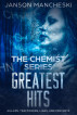 Greatest Hits - The Chemist Series by Janson Mancheski