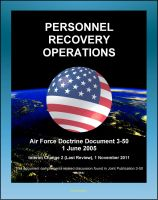 Progressive Management - Air Force Doctrine Document 3-50: Personnel Recovery Operations - Air Rescue, Combat Search and Rescue (CSAR), Fixed-wing and Vertical-lift Aircraft, Recovery Teams, Isolated Personnel (IP)