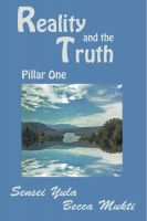 Sensei Yula - Reality and the Truth: Pillar One