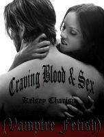 Kelsey Charisma - Craving Blood & Sex (Vampire Fetish)