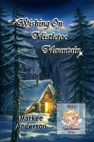 Markee Anderson - Wishing On Mistletoe Mountain