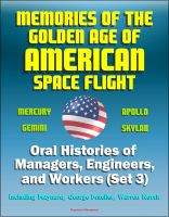 Progressive Management - Memories of the Golden Age of American Space Flight (Mercury, Gemini, Apollo, Skylab) - Oral Histories of Managers, Engineers, and Workers (Set 3) - Including Maynard, George Mueller, Warren North