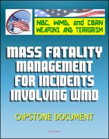 Progressive Management - 21st Century NBC WMD CBRN Weapons and Terrorism: Mass Fatality Management for Incidents Involving Weapons of Mass Destruction - Capstone Document from the U.S. Army and Department of Justice