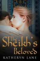 Katheryn Lane - The Sheikh's Beloved (Books 1 and 2 of The Sheikh's Beloved series)
