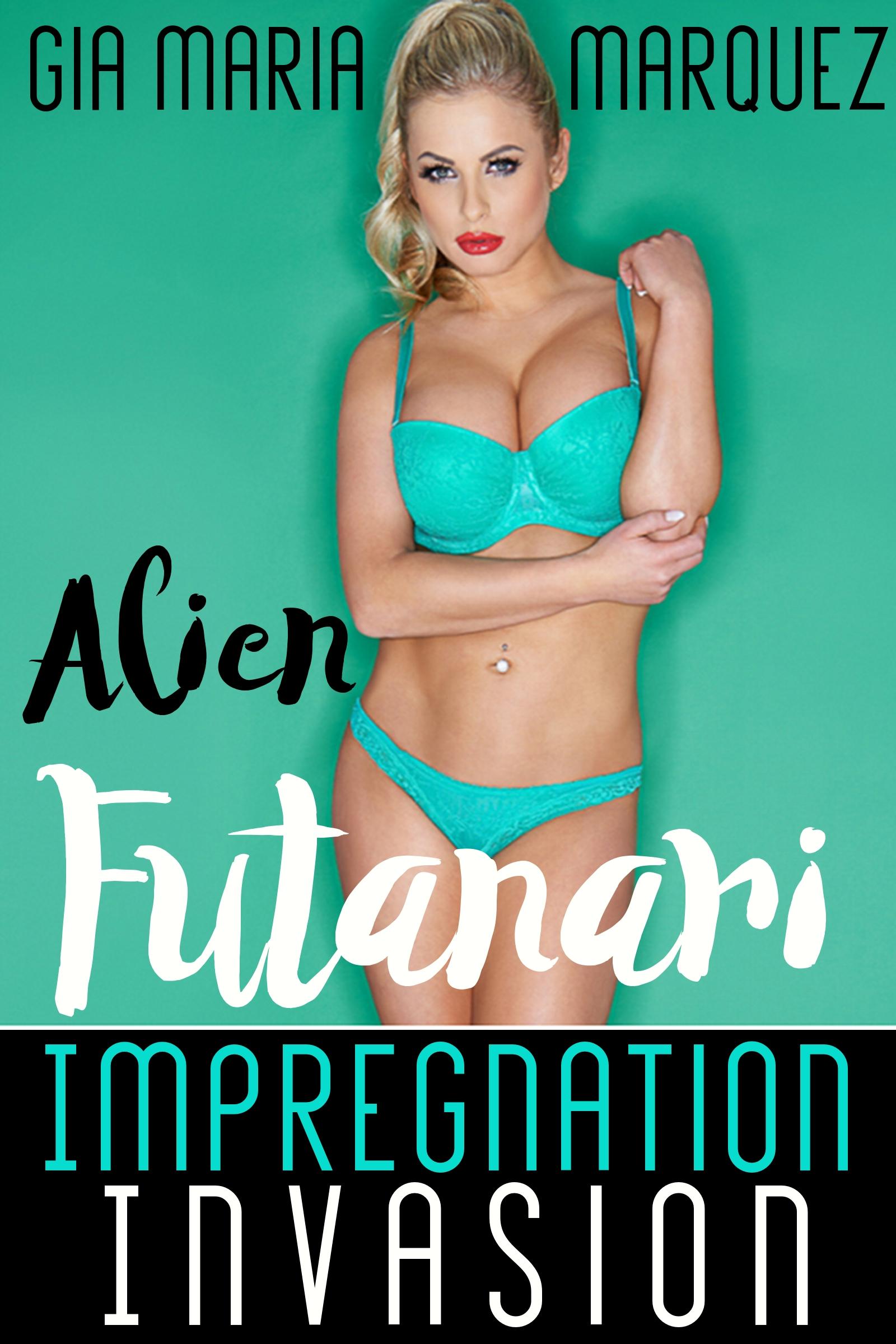 Alien Futanari alien futanari impregnation invasion, an ebookgia maria marquez