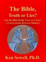 Ken Sewell - The Bible, Truth or Lies