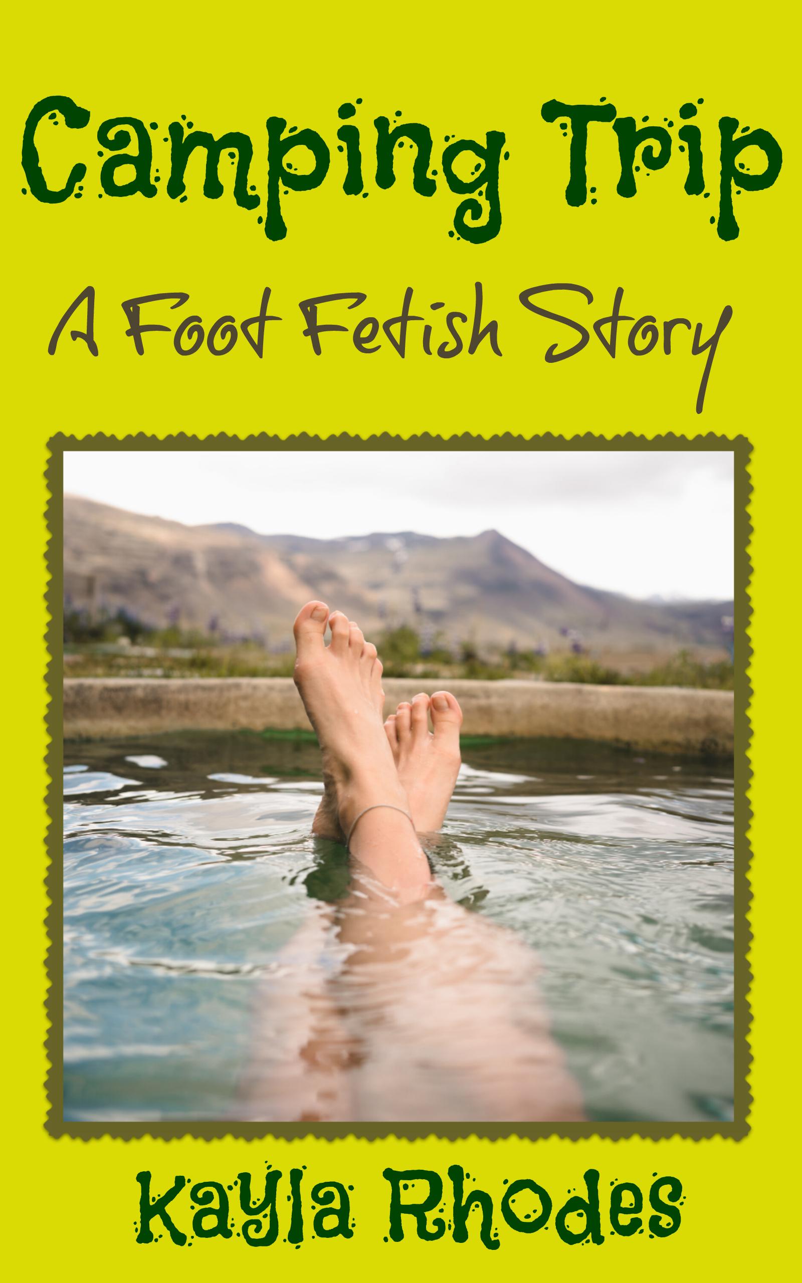 Smashwords Camping Trip A Foot Fetish Story A Book By Kayla Rhodes