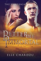 Elle Chardou - Better Off Immortal (The Vamp Saga Book 2)
