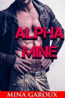 Mina Garoux - Alpha Mine (M/M Wolf Shifter Erotica) (Lost Pack Chronicles Book 2)
