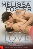 Melissa Foster - Romancing My Love (Love in Bloom: The Bradens, Book 9) Contemporary Romance