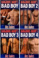 Alex Anders - Dangerous Daddy's Bad Boy 1 - 4
