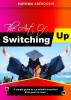 The Art of Switching Up by Mayowa Aderogbin