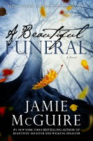Jamie McGuire - A Beautiful Funeral: A Novel