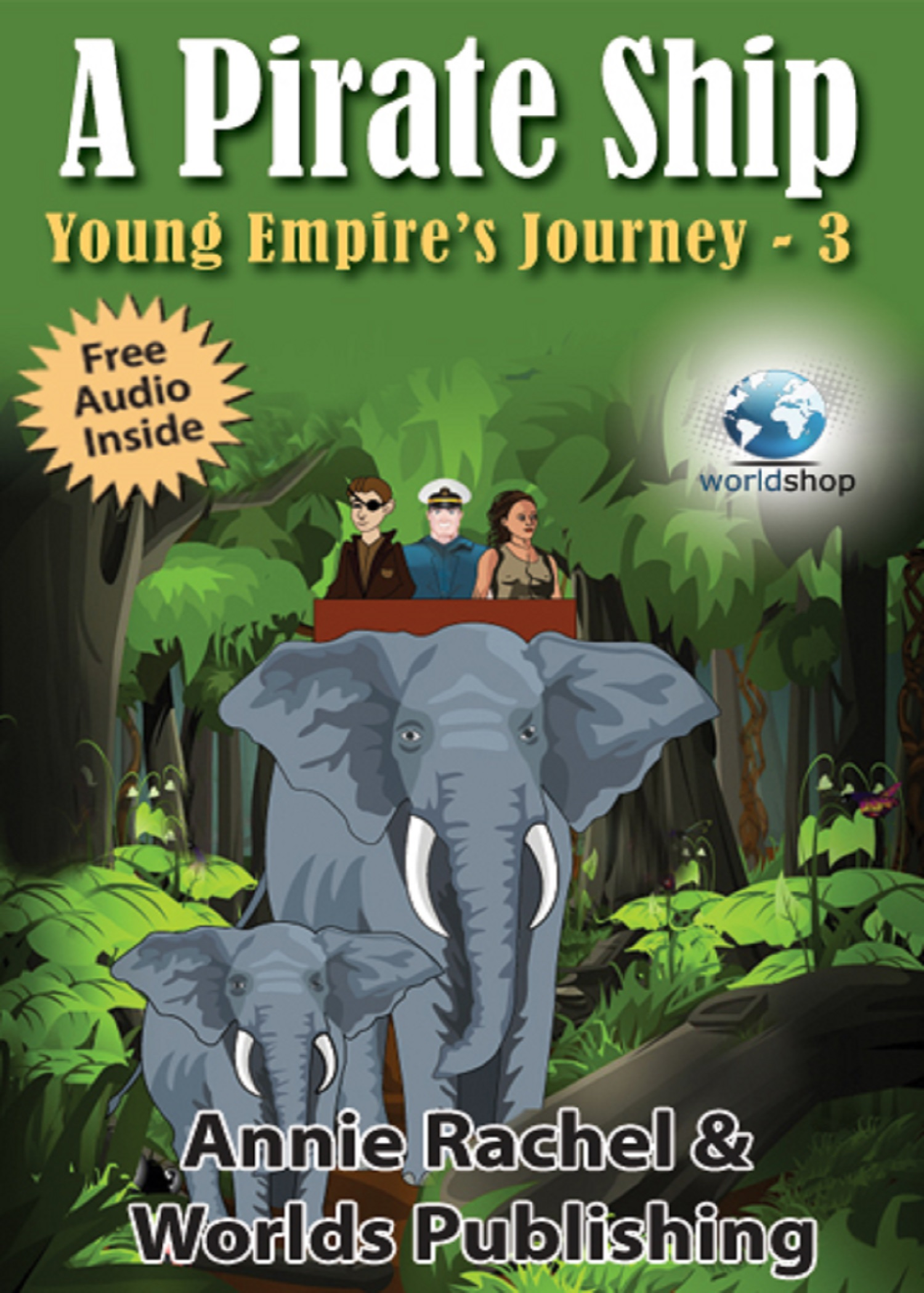 Childrens Story Book: A Pirate Ship - Young Empires Journey 3