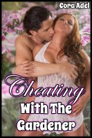 Cora Adel - Cheating With The Gardener
