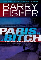 Barry Eisler - Paris Is A Bitch -- A Rain/Delilah Short Story