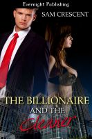 Sam Crescent - The Billionaire and the Cleaner