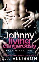 C.J. Ellisson - Johnny Living Dangerously