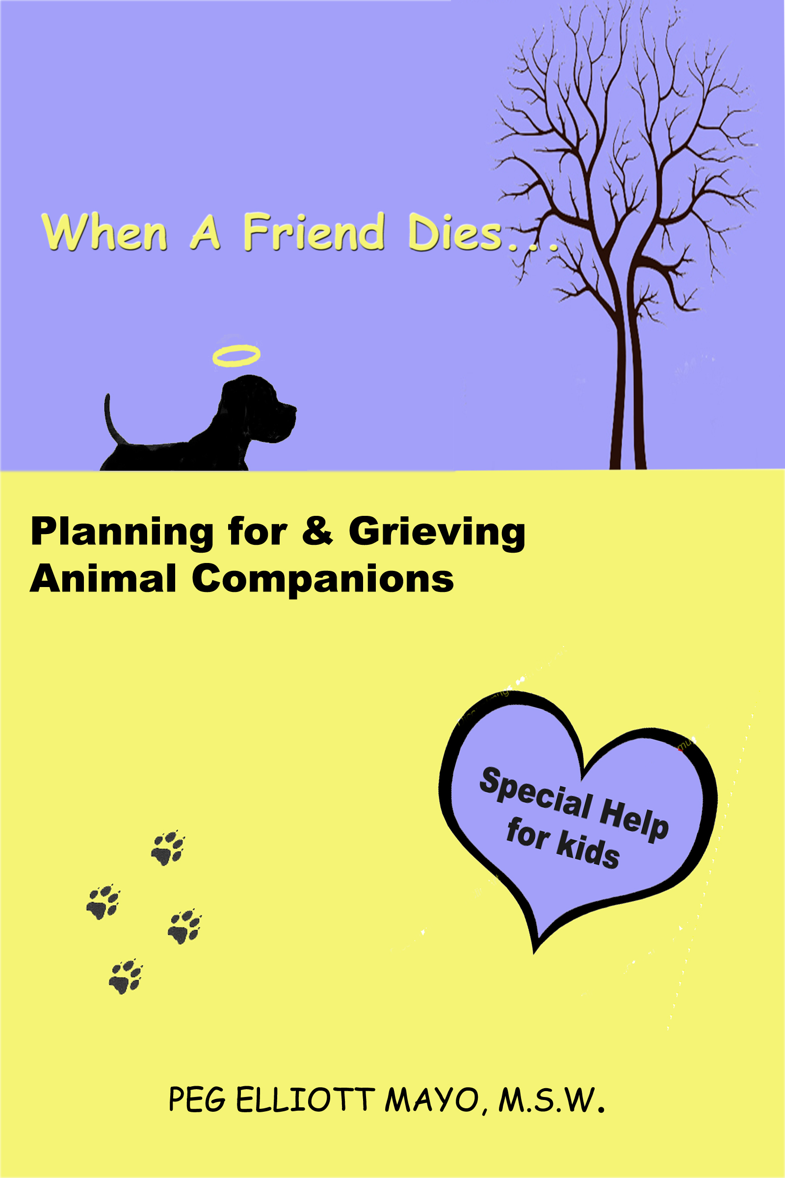When A Friend Dies: Planning for & Grieving Animal Companions