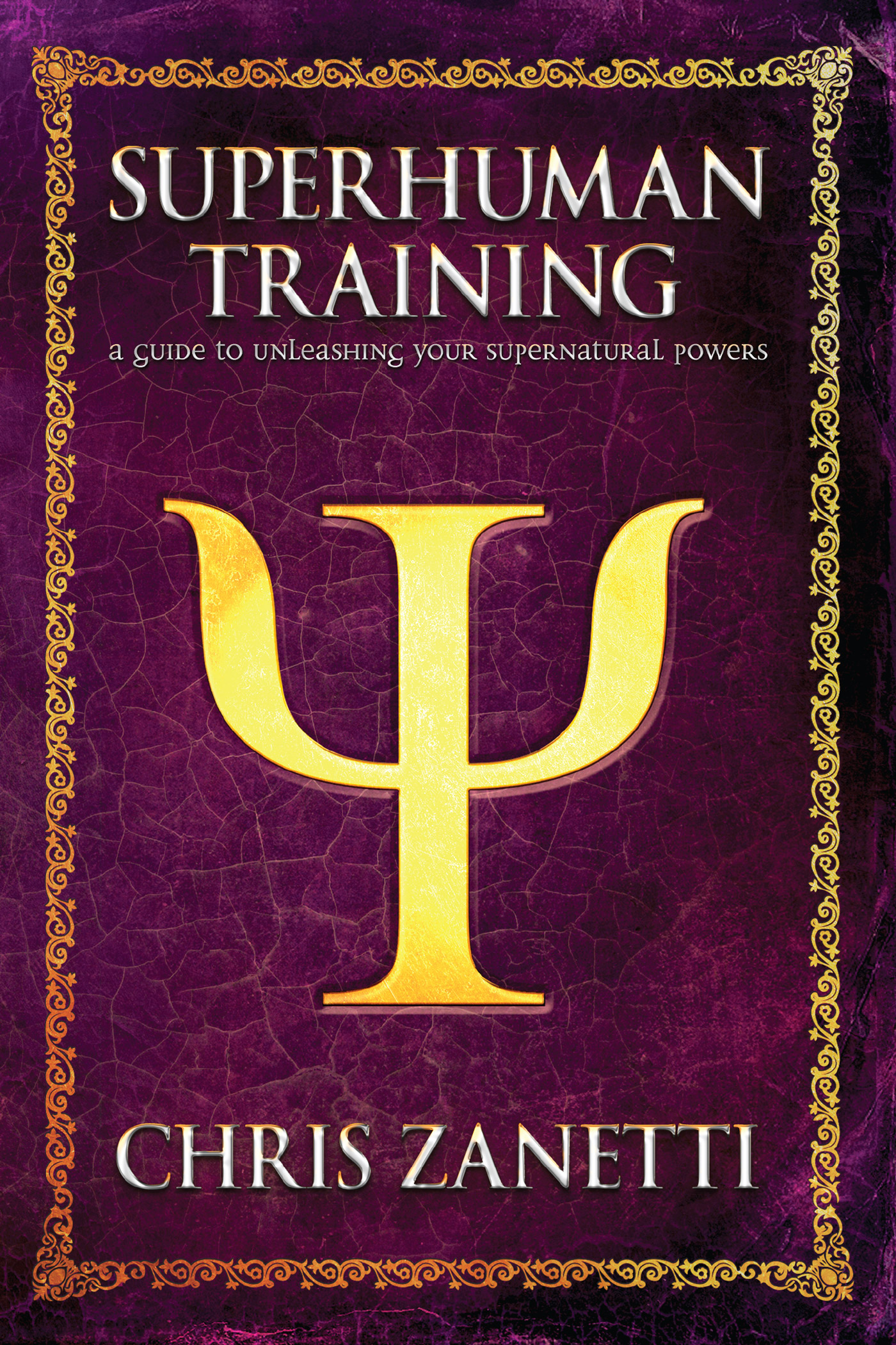 Superhuman Training, an Ebook by Chris Zanetti