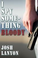Josh Lanyon - I Spy Something Bloody