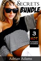 Adrian Adams - Sexy Secrets Bundle - 3 Hot Futanari Stories (futa on female)