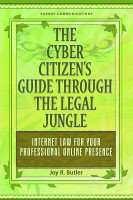 The Cyber Citizen's Guide Through the Legal Jungle: Internet Law for Your P