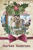 Markee Anderson - Blame the Mistletoe
